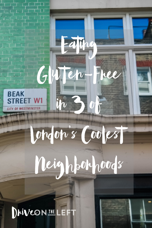 Eating Gluten-Free in 3 of London's Coolest Neighborhoods