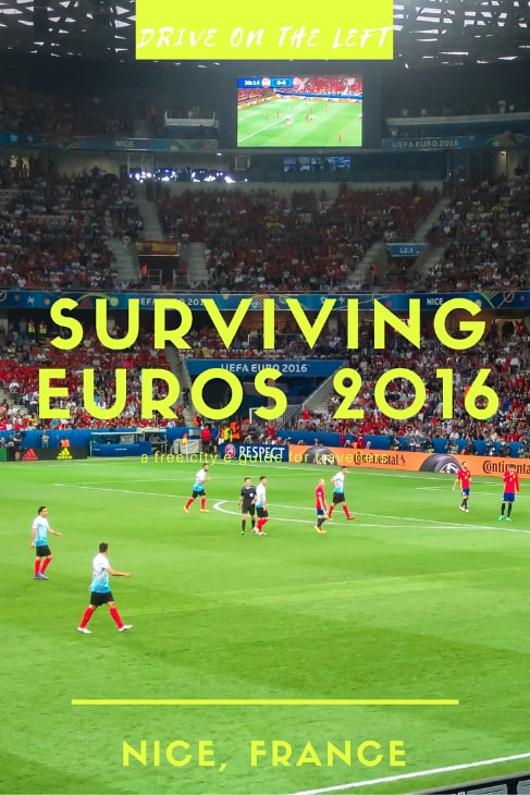Surviving the Euros 2016 in Nice, France