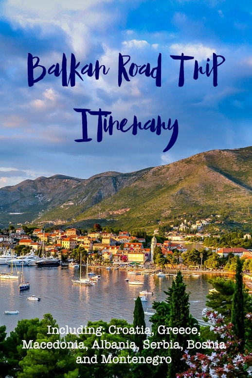 Balkan Road Trip Itinerary