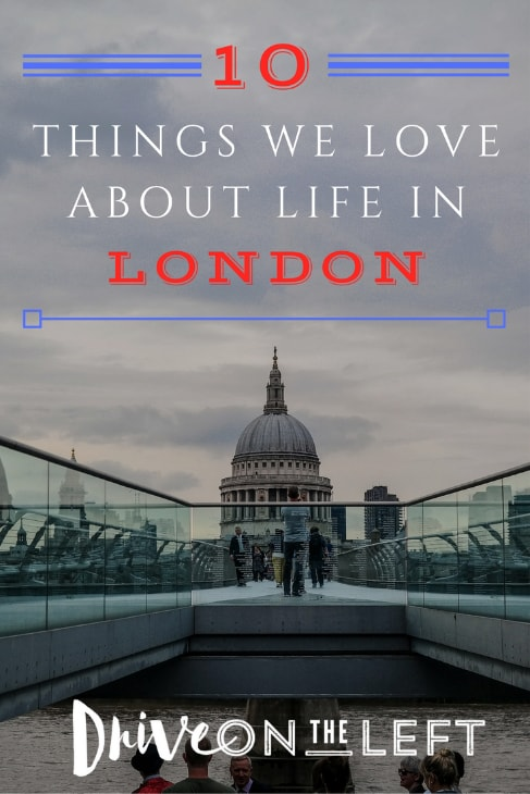 What to Love About Life in London