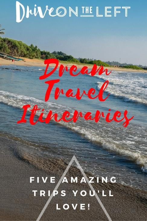 Dream Travel Itineraries!