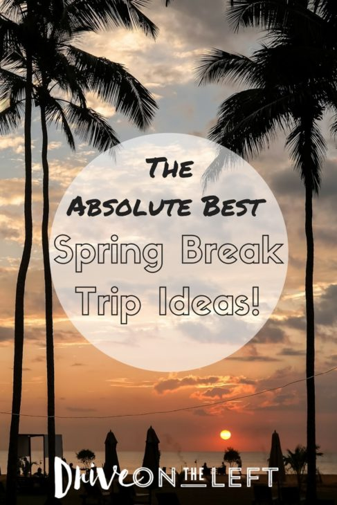 Spring Break Trip Ideas-min